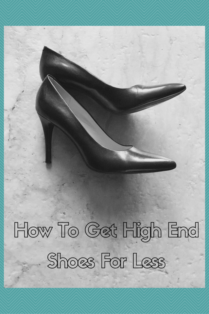 How To Get High End Shoes For Less