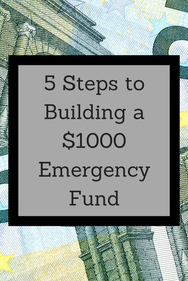 5 Steps to Building a $1000 Emergency Fund